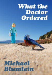 What the Doctor Ordered, by Michael Blumlein
